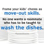 Chores = move-out skills #parenthacks #kids #parenting #chores
