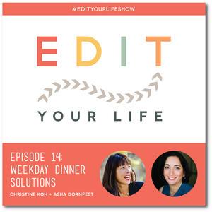 Episode 14: Weeknight Dinner Solutions #EditYourLifeShow