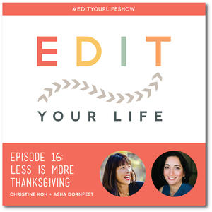 Episode 16: Less Is More Thanksgiving #edityourlifeshow