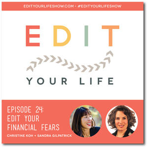Ep. 24: Edit Your Financial Fear #edityourlifeshow