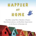 """Review and giveaway: Gretchen Rubin's """"Happier At Home"""""""