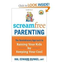 Amazon: Screamfree Parenting: The Revolutionary Approach to Raising Your Kids by Keeping Your Cool