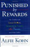Amazon: Punished by Rewards: The Trouble with Gold Stars, Incentive Plans, A's, Praise, and Other Bribes, by Alfie Kohn