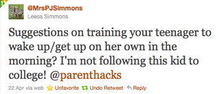 Tweet: Suggestions on training your teenager to wake up on her own?