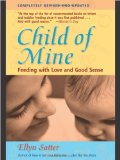 At Amazon: Child of Mine: Feeding with Love and Good Sense, Revised and Updated Edition