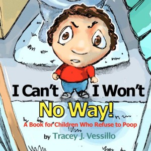 At Amazon: I Can't, I Won't, No Way!: A Book For Children Who Refuse to Poop (affiliate link)