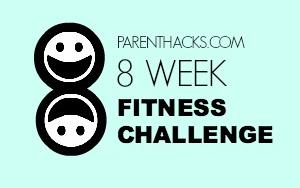 Parent Hacks 8 Week Fitness Challenge