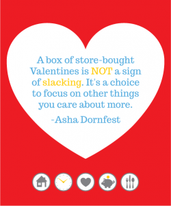 A box of store bought valentines is not a sign of slacking.