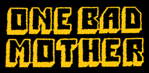 One Bad Mother podcast